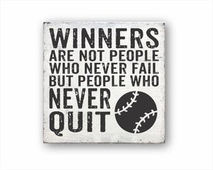 Winners Are Not People Who Never Fail But People Who Never Quit Baseball Sign