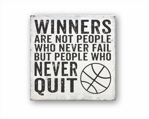 Winners Are Not People Who Never Fail But People Who Never Quit Basketball Sign