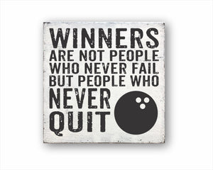 Winners Are Not People Who Never Fail But People Who Never Quit Bowling Box Sign