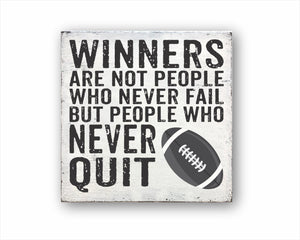 Winners Are Not People Who Never Fail But People Who Never Quit Football Sign