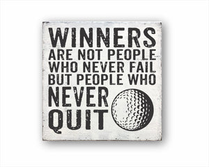 Winners Are Not People Who Never Fail But People Who Never Quit Golf Sign