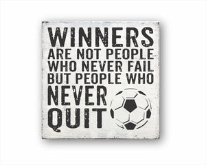 Winners Are Not People Who Never Fail But People Who Never Quit Soccer Sign