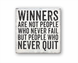 Winners Are Not People Who Never Fail But People Who Never Quit Box Sign