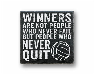 Winners Are Not People Who Never Fail But People Who Never Quit Volleyball Sign