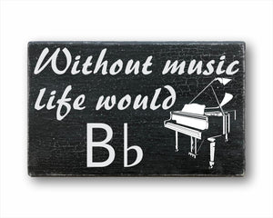 Without Music Life Would Bb Sign