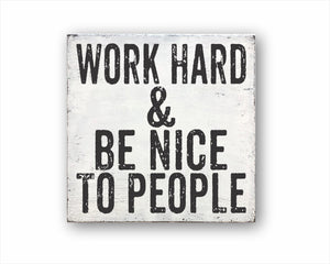Work Hard & Be Nice To People Box Sign