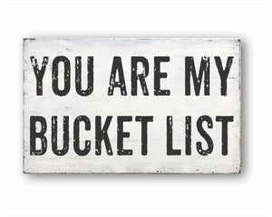 You Are My Bucket List Box Sign