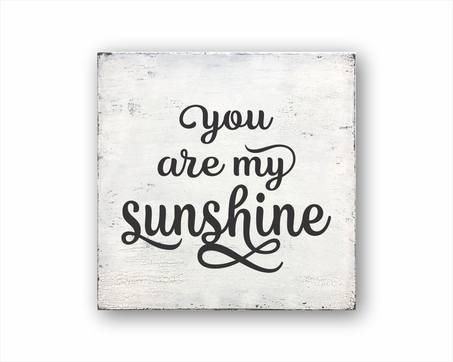 You Are My Sunshine: Rustic Square Wood Sign