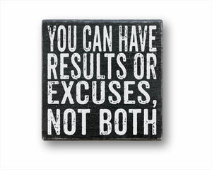You Can Have Results Or Excuses Not Both: Rustic Square Wood Sign
