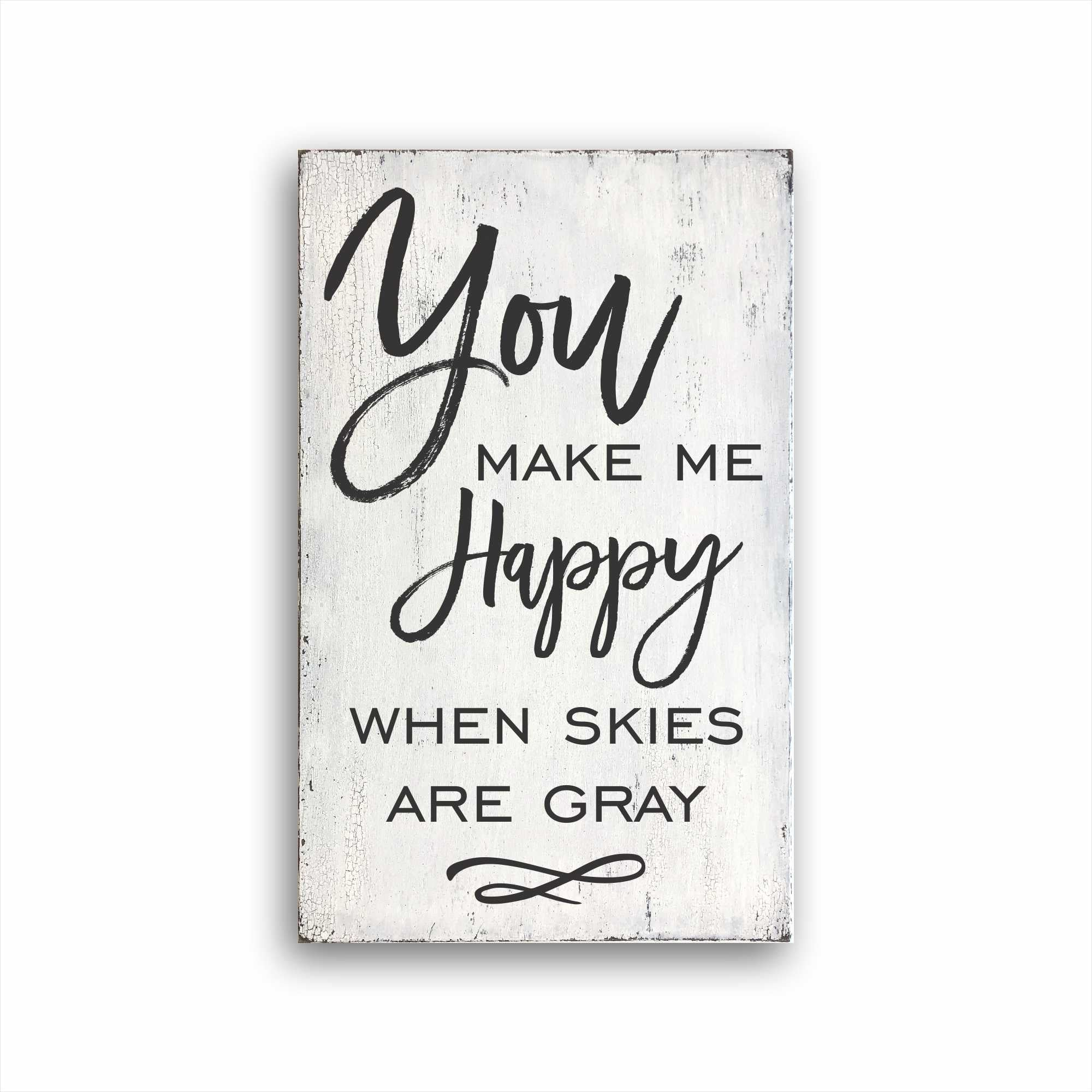 Sign For Sale You Make Me Happy When Skies Are Gray Mayberrycorner