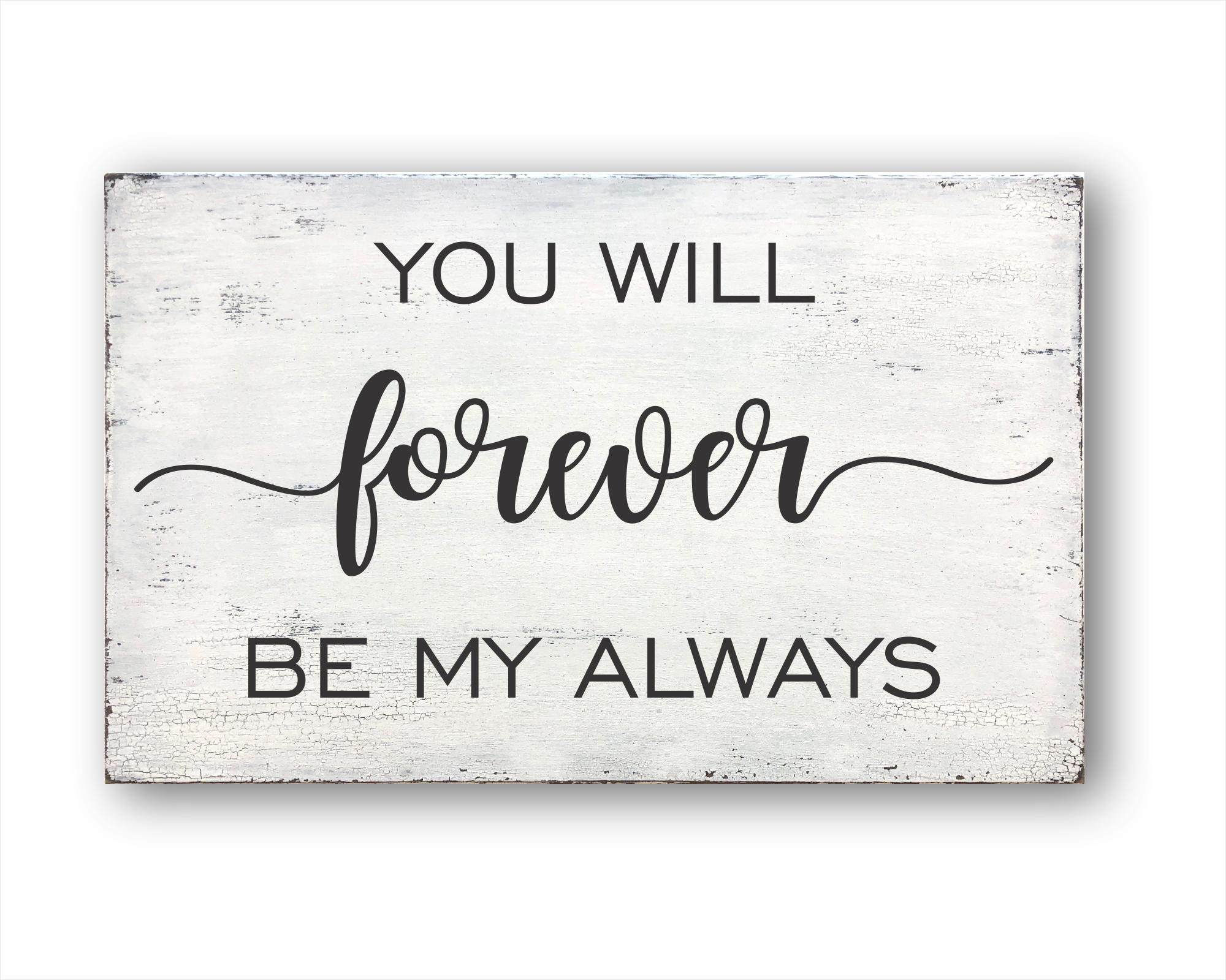 You Will Forever Be My Always: Rustic Rectangular Wood Sign