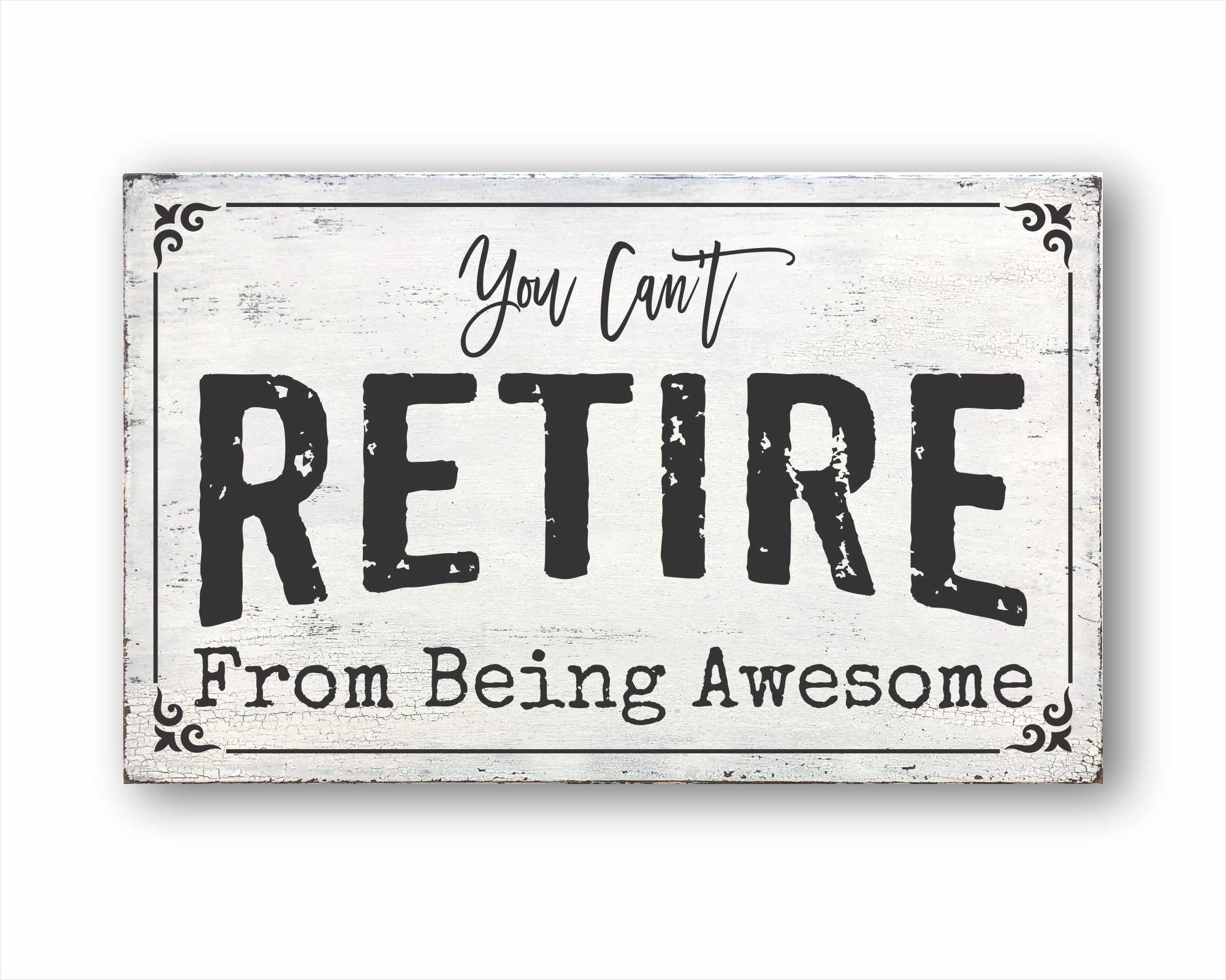 You Can't Retire From Being Awesome: Rustic Rectangular Wood Sign