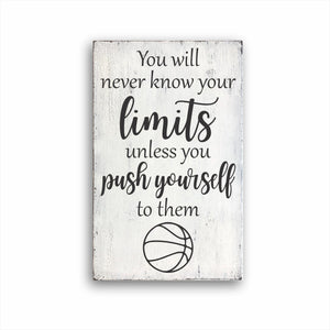 You Will Never Know Your Limits Unless You Push Yourself To Them Basketball Box Sign