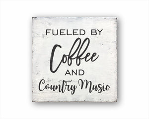 Fueled By Coffee And Country Music Box Sign