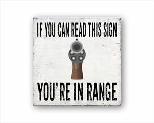 If You Can Read This Sign You're In Range Sign