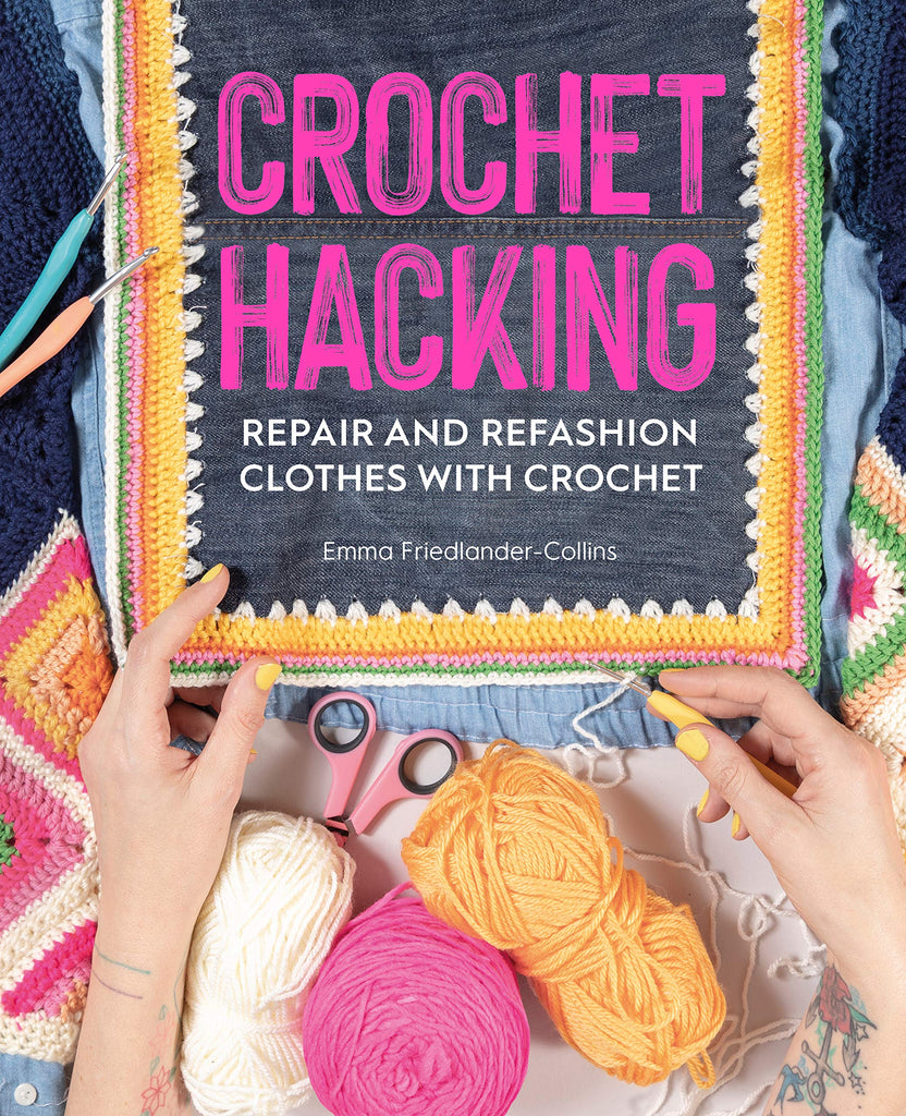 Crochet Hacking: Repair and Refashion Clothes with Crochet Book