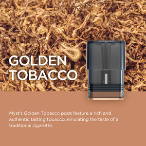 Golden Tobacco - Myst P1 Pods