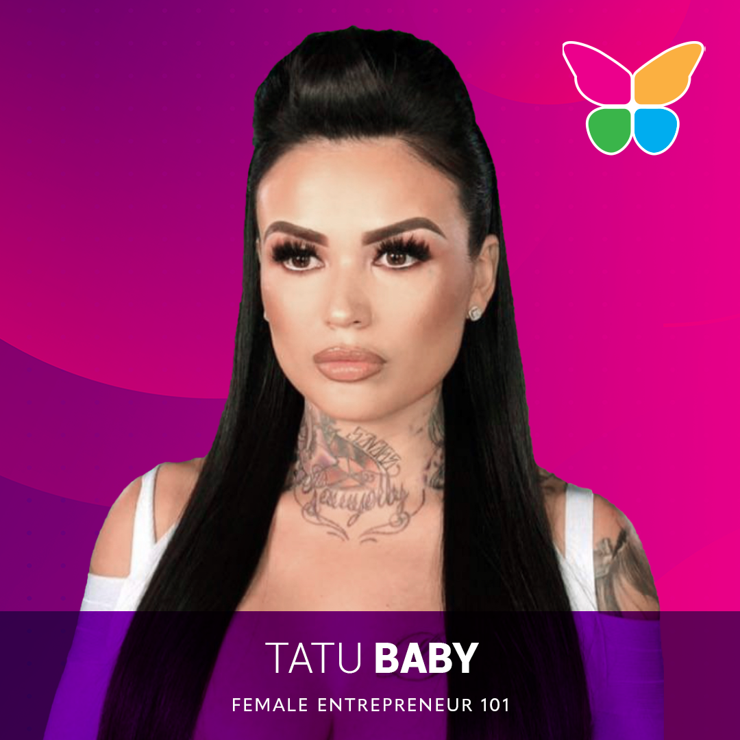 TATU BABY - Female Entrepreneur 101