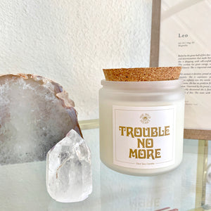 Trouble No More 13oz candle