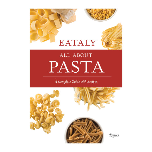Eataly: All About Pasta Cookbook