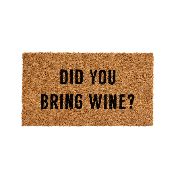 Did You Bring Wine Door Mat