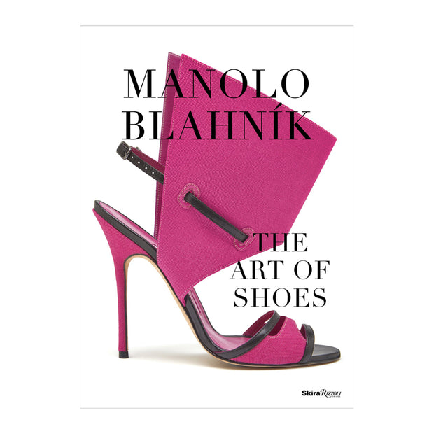 Manolo Blahni: The Art of Shoes Book