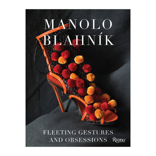 Manolo Blahnik: Fleeting Gestures and Obsessions Book