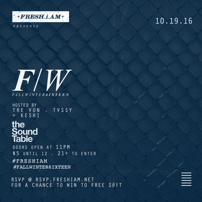 F/W at Soundtable 10.19.16 + freshiam