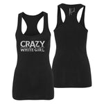 Crazy White Girl - Ladies' Tank