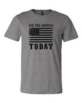 Did You America Today T-shirt