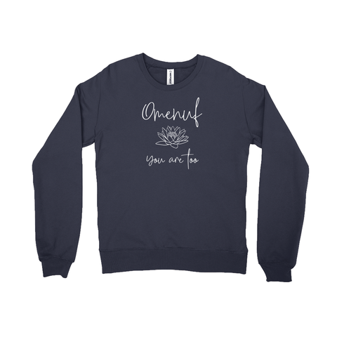 Unisex Sweatshirt (Ribbed) (Omenuf - You Are Too)