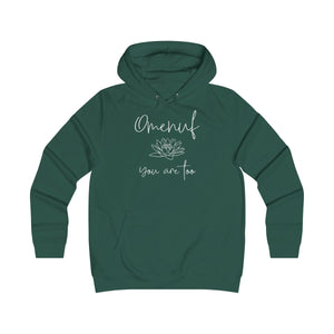 Girlie College Hoodie (Omenuf - You Are Too)