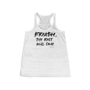 Flowy Racerback Tank (Breathe, the Rest Will Come) 10 Color Choices