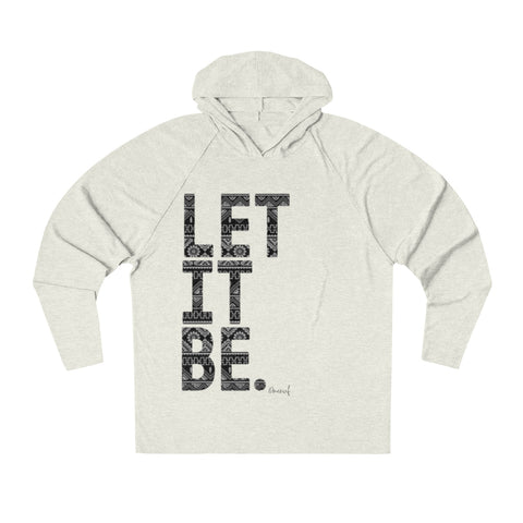 LET IT BE Unisex Tri-Blend Lightweight Hoodie - 2 Colors