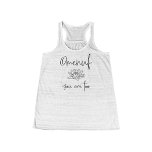 Flowy Racerback Tank (Omenuf - You Are Too) 9 Colors