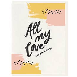 All My Love - Happy Anniversary Yellow Card