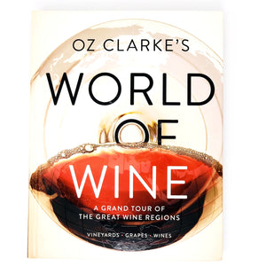 Oz Clarke's World of Wine A Grand Tour of the Great Wine Regions by Oz Clarke