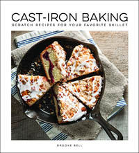 Cast-Iron Baking Scratch Recipes for Your Favorite Skillet by Brooke Bell