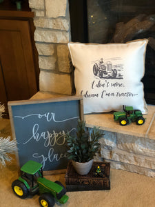 Dream I'm a Tractor| Pillow