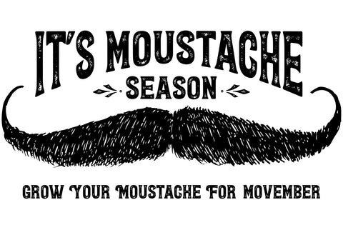 """the image shows a poster with """"it's moustache season - grow your moustache for movember."""