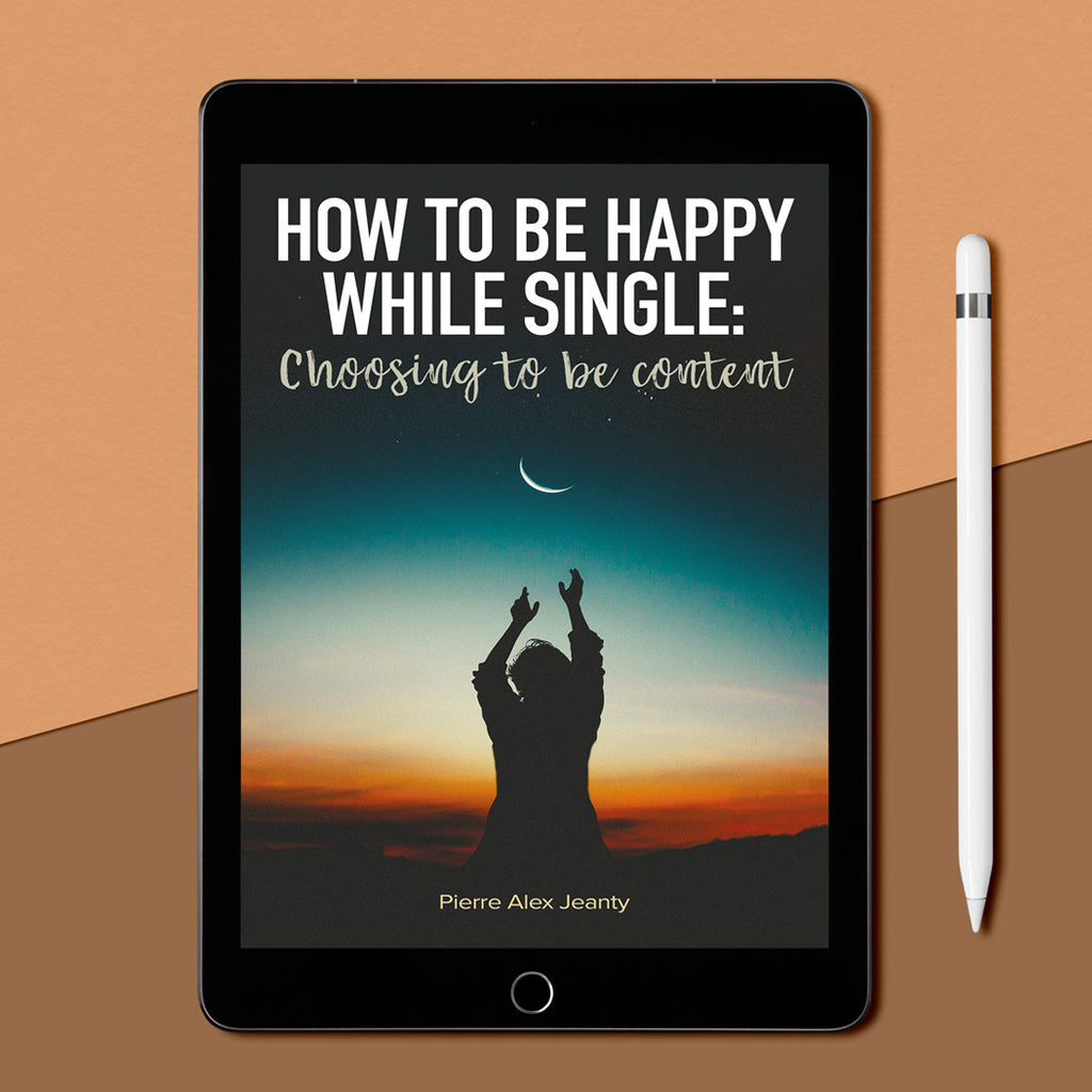 How To Be Happy While Single: Choosing to be content (eBook)