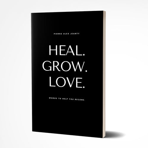 HEAL. GROW. LOVE.