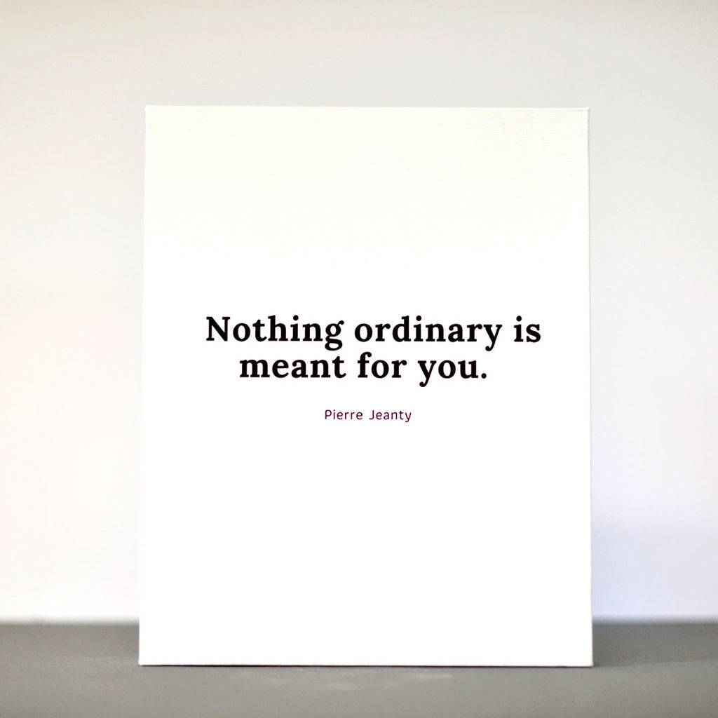 Nothing Ordinary (Canvas Wrap)