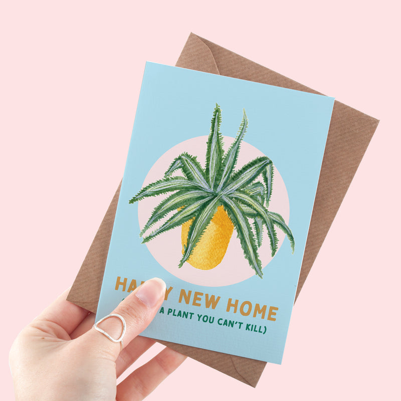 "New Home Card - ""Here's A Plant You Can't Kill"""