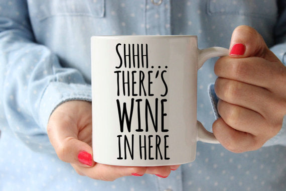 Shhh There is Wine in Here Coffee Mug Funny