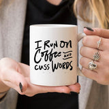 I Run On Coffee and Cuss Words - Ceramic Coffee - Bohemian Moon Boutique