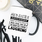 Mug for Sisters - Hey Sister, Always Remember That - Bohemian Moon Boutique
