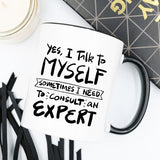 11oz Coffee Mug -  Yes, I Talk to Myself. - Bohemian Moon Boutique