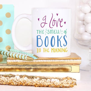 I Love The Smell Of Books, Literary Gift, Coffee - Bohemian Moon Boutique