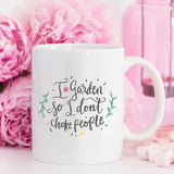 I Garden So I Don't Choke People, Coffee Mug, - Bohemian Moon Boutique